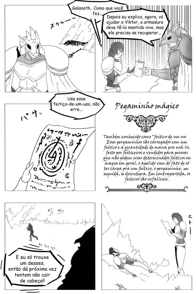 Esses pergaminhos são perfeitos pra momentos onde o protagonista não pode usar magia e a história ficaria esburacada.